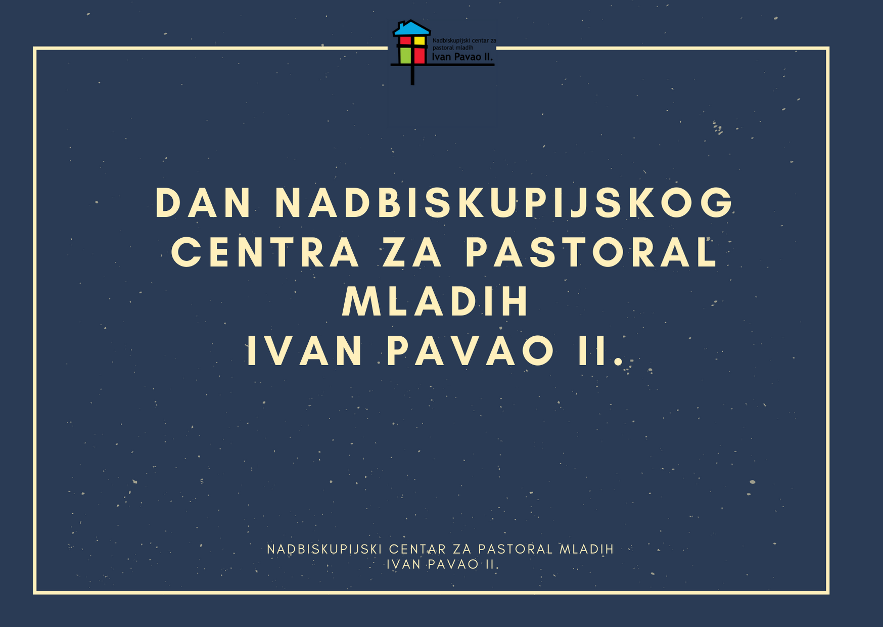 Dan Nadbiskupijskog centra za pastoral mladih Ivan Pavao II.