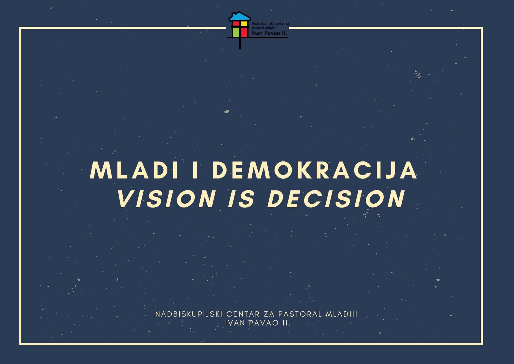 Mladi i demokracija- Vision is decision