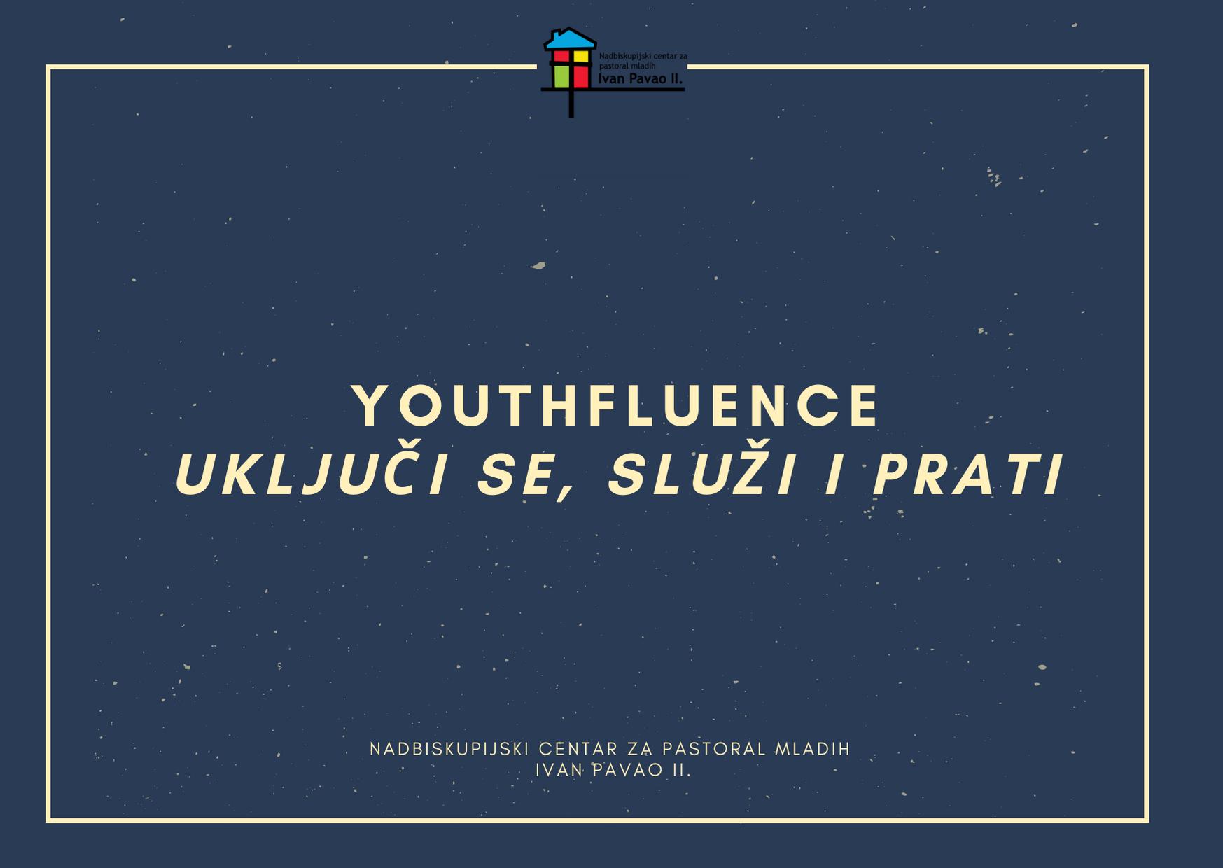 YouthFluence- Uključi se, služi i prati